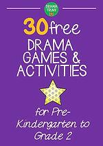 Drama Games and Activities for Pre-Kindergarten, Kindergarten, Grade 1 and Grade 2
