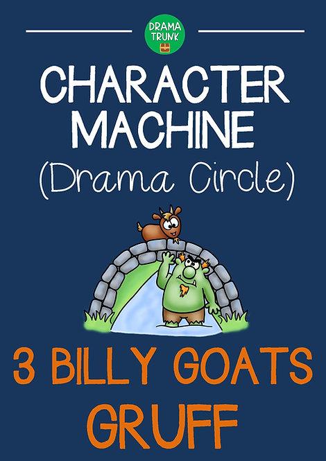 BILLY GOATS GRUFF Character Machine Drama Circle