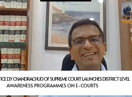 Hon'ble Justice D.Y Chandrachud launches District level awareness programmes on E-Courts