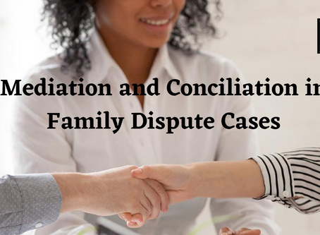 Mediation and Conciliation in Family Dispute Cases