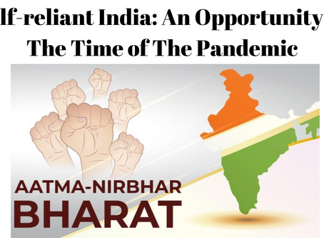 Self-Reliant India: An Opportunity in The Time of The Pandemic