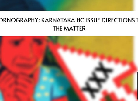 Child Pornography: Karnataka HC Issue Directions to Curb the Matter