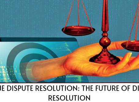 Online Dispute Resolution: The Future of Dispute Resolution