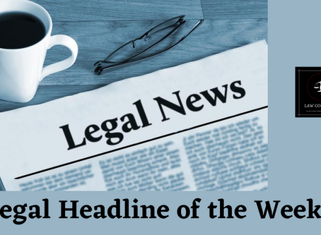 TOP 10 LEGAL HEADLINES OF THE WEEK