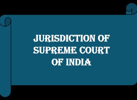 Jurisdiction of Supreme Court of India