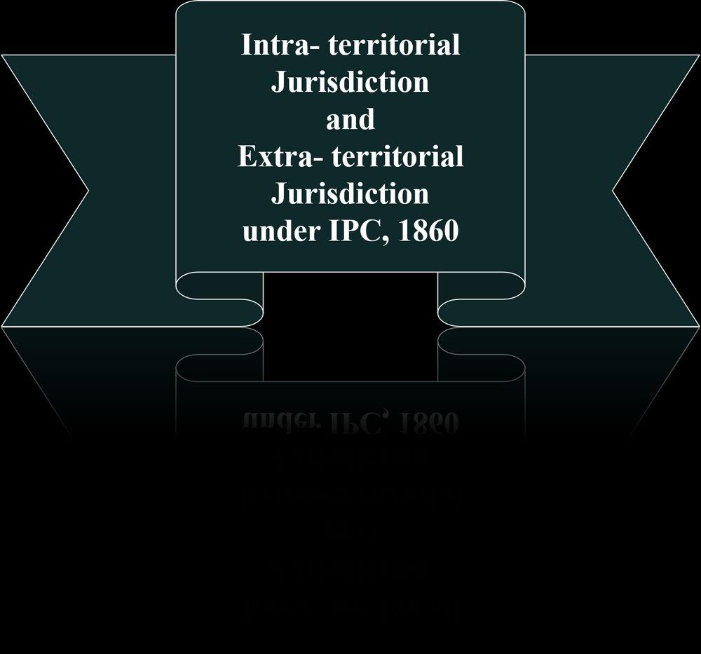 Intra- territorial Jurisdiction and Extra- territorial Jurisdiction