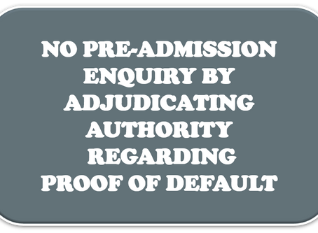 NO PRE-ADMISSION ENQUIRY BY ADJUDICATING AUTHORITY REGARDING PROOF OF DEFAULT