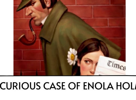 The curious case of Enola Holmes
