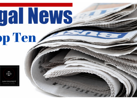 Top Ten Legal Headlines of The Week