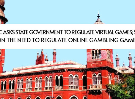 Madras HC Asks State Government to Regulate Virtual Games