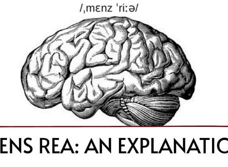 Mens Rea: An Explanation
