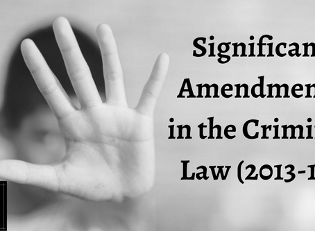 Significant Amendments in the Criminal Law (2013-18)