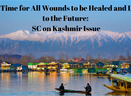 It Is Time for All Wounds to be Healed and Look to the Future: SC on Kashmir Issue