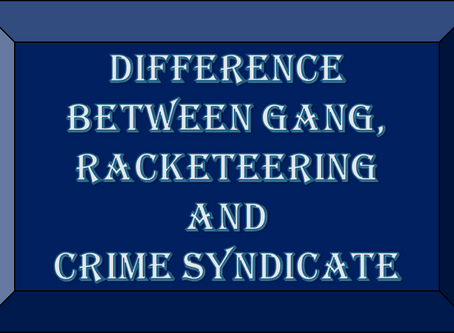 Difference between Gang, Racketeering and Crime Syndicate