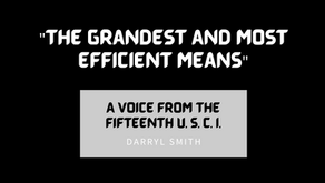 """the grandest and most efficient means"" - A Voice From the Fifteenth U. S. C. I."
