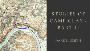 Stories of Camp Clay - Part II