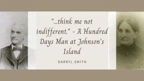 """""""...think me not indifferent."""" - A One Hundred Days Man at Johnson's Island"""