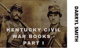 Kentucky Civil War Books - Part I