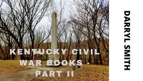 Kentucky Civil War Books - Part II