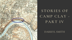 Stories of Camp Clay - Part IV