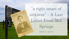 """a right smart of sickness"" - A Last Letter From Mill Springs"