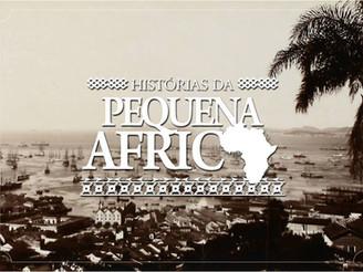HISTÓRIAS DA PEQUENA ÁFRICA - Especial