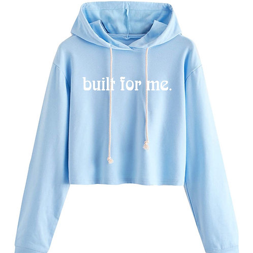 built for me. Cropped Hoodie