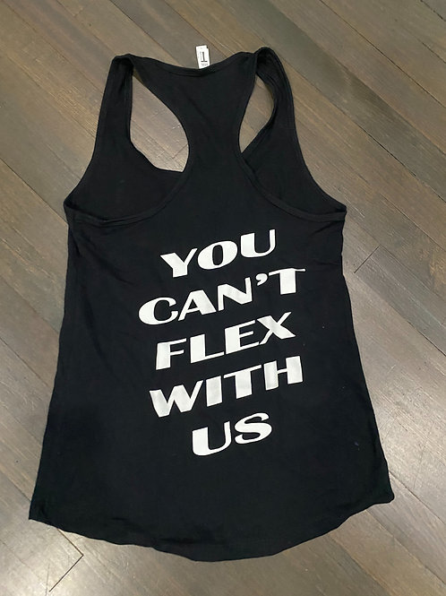 Ladies Tank -You Can't Flex With Us