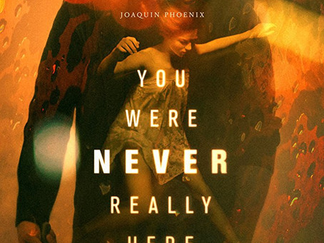 """Don Reviews """"You Were Never Really Here"""""""
