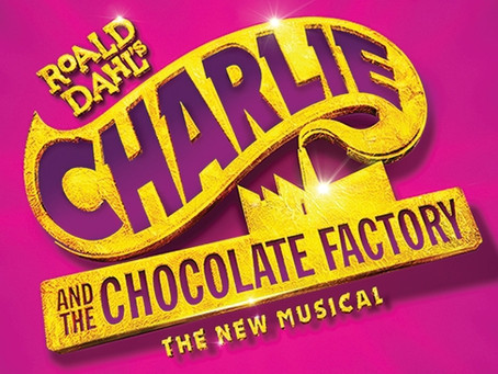 "Rob Reviews ""Charlie And The Chocolate Factory: The New Musical"""