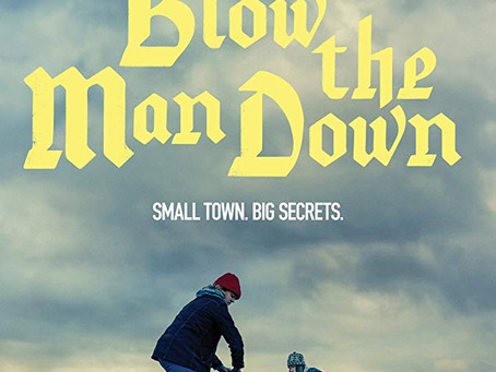 "Rob Reviews ""Blow the Man Down"""