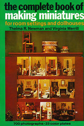The Complete Book of Making Miniatures for Roomsettings
