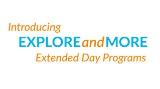 Introducing EXPLOREandMORE Extended Day Programs at LANK!
