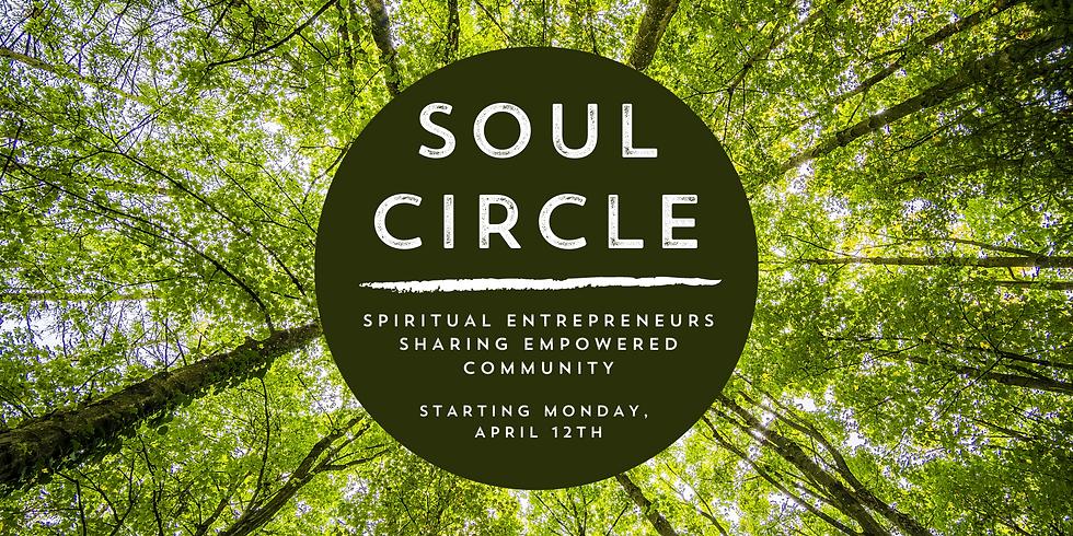 SOUL CIRCLE for Spiritual Entrepreneurs