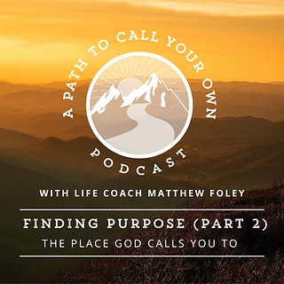 Finding Purpose Podcast Part 2.png