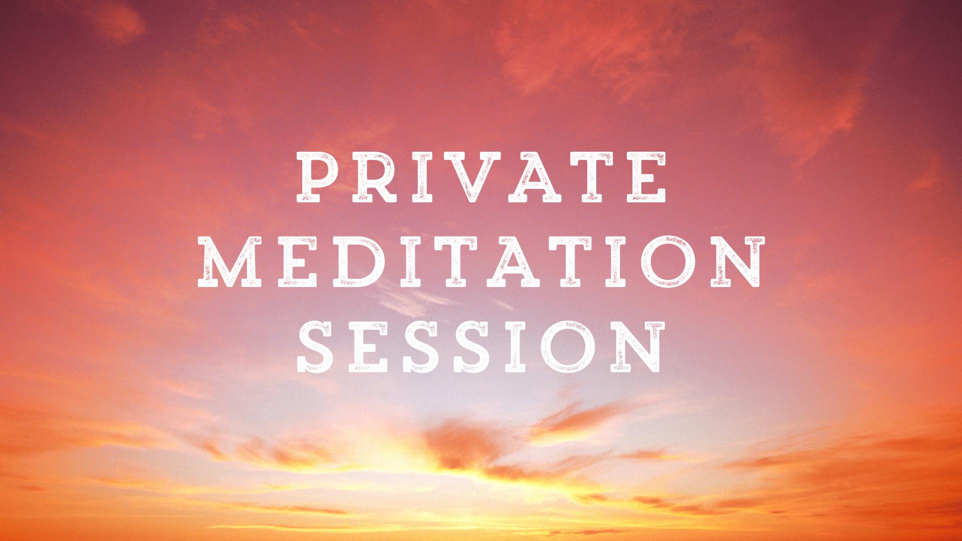 Private Meditation Session