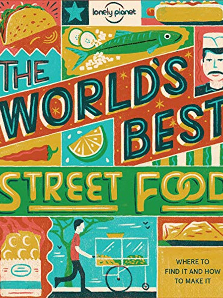 The World's Best Street Food (Lonely Planet)