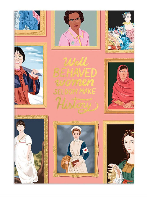 Well behaved women seldom make history journal