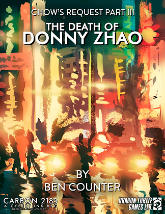 Chow's Request Part III | The Death of Donny Zhao by Ben Counter PDF