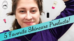My 5 Favorite Skincare Products