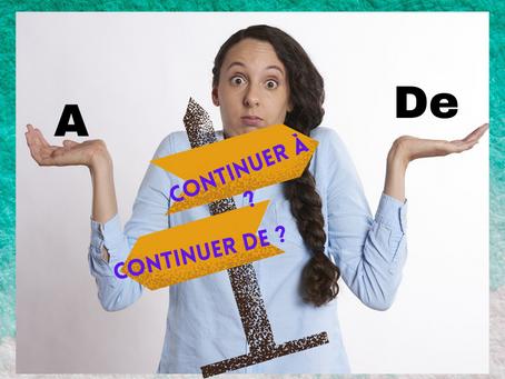 ''Continuer à'' ou ''Continuer de'' ?