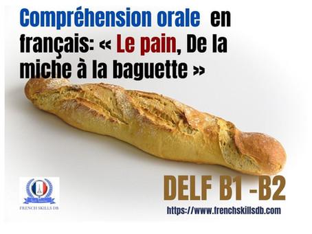 «Le pain, De la miche à la baguette» (FLE niveau B1 - B2)