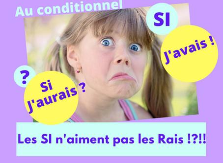 Conditionnel : Les ''Si'' n'aiment pas les ''Rais'' !