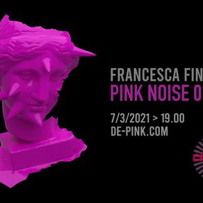 Pink Noise, a digital performance by Francesca Fini