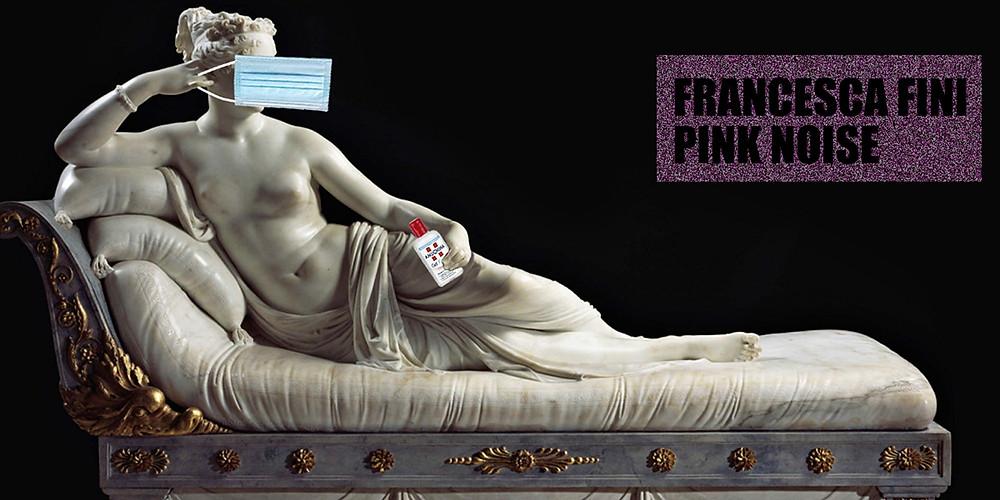 Francesca Fini | Pink Noise second edition