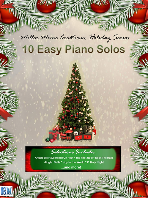 10 Easy Piano Solos (Miller Music Creations Holiday Series)