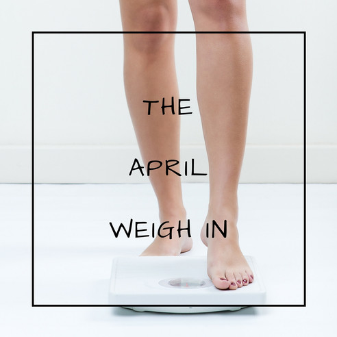 The Weigh In -Stats for April