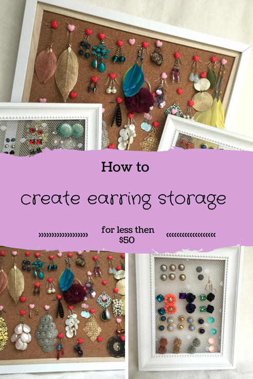 How to create earring storage for less then $50