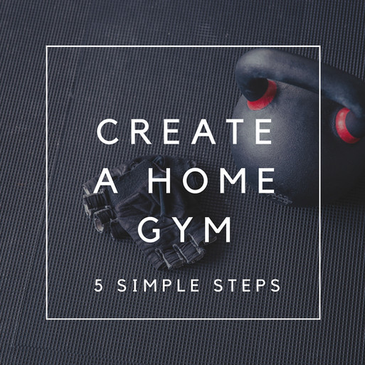 Create a home gym in 5 simple steps