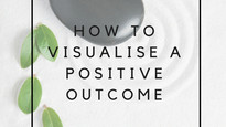 How to visualise a positive outcome